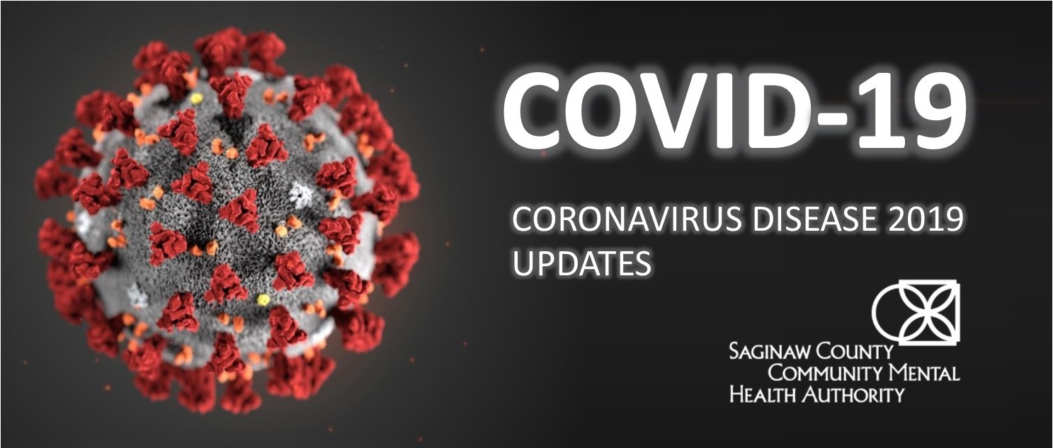 COVID-19 Coronavirus Disease 2019 Updates - Saginaw County Community Health Authority